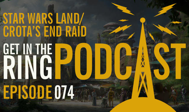 Star Wars Land - Get In The Ring Episode 74